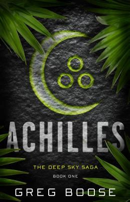 Book Release Blitz – Achilles by Greg Boose