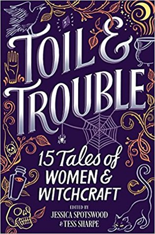 Review of Toil and Trouble: 15 Tales of Women and Witchcraft