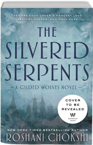 Can't Wait Wednesday #21 – The Silvered Serpents (The Gilded Wolves #2)