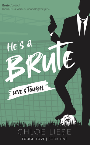 He's a Brute (Tough Love #1)